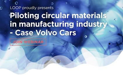 Piloting circular materials in the manufaturing industry - Case: Volvo cars