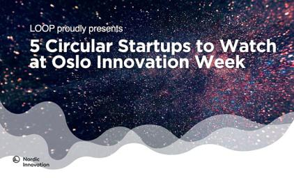 5 Circular Startups to Watch at Oslo Innovation Week 2020, logos: LOOP Ventures and Nordic Innovation